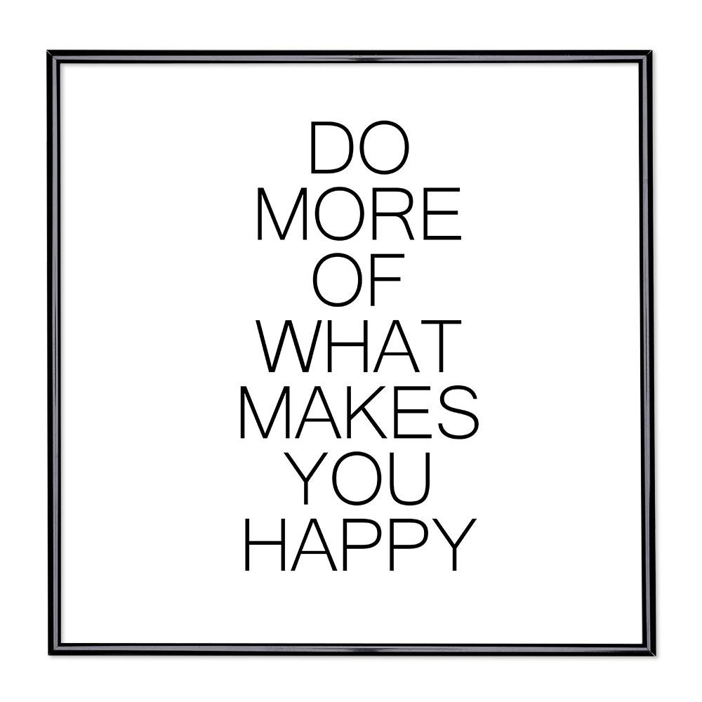 Billedramme med ordsprog - Do More Of What Makes You Happy