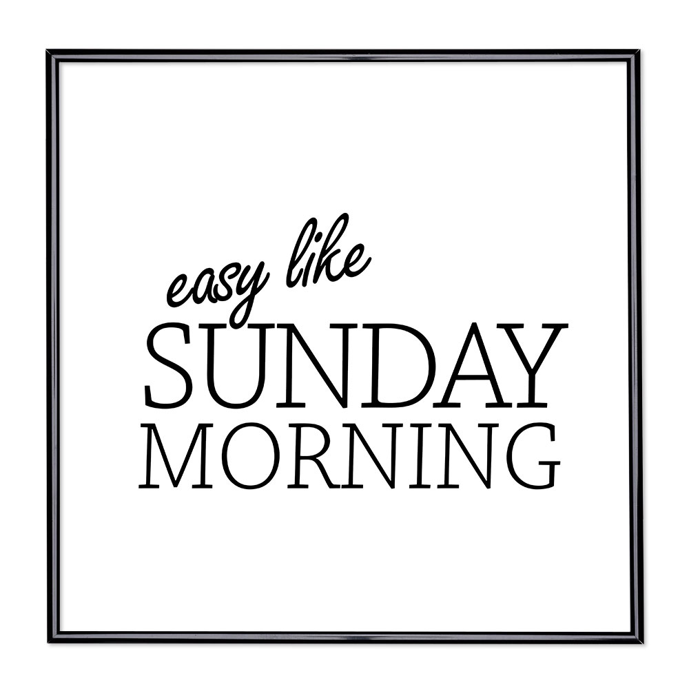 Billedramme med ordsprog - Easy Like Sunday Morning