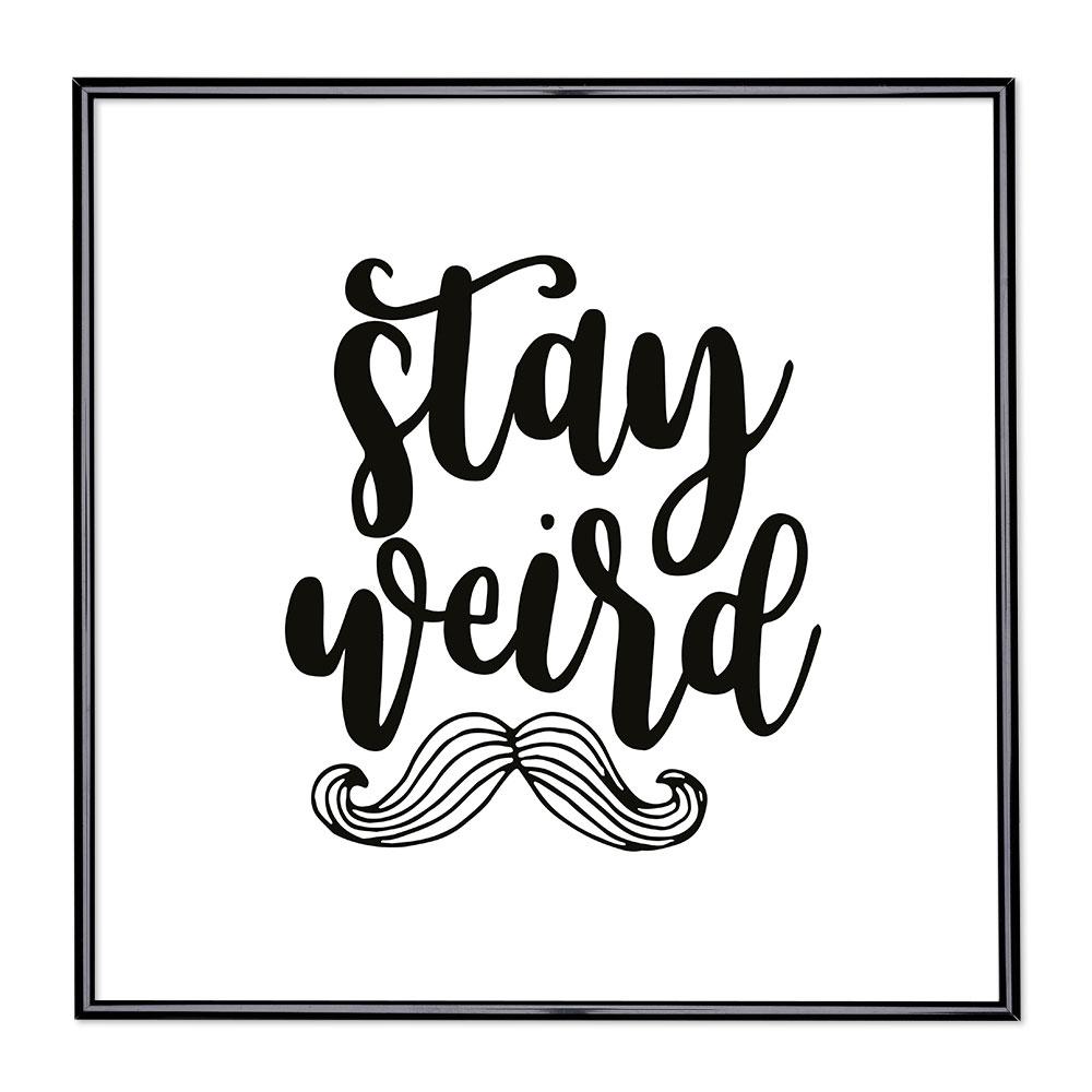 Billedramme med ordsprog - Stay Weird