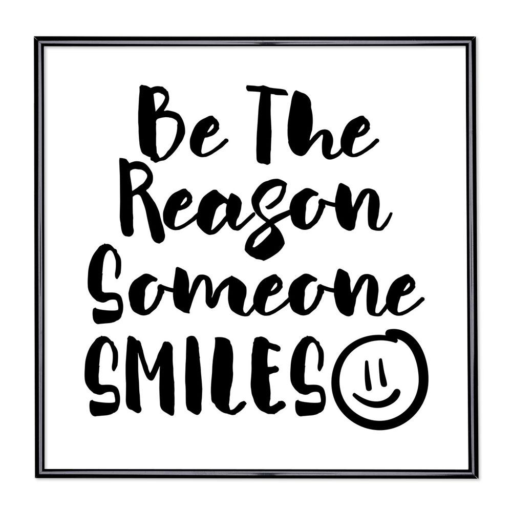 Billedramme med ordsprog - Be The Reason Someone Smiles